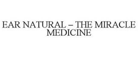 EAR NATURAL - THE MIRACLE MEDICINE