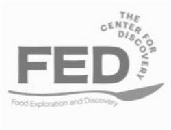 THE CENTER FOR DISCOVERY FED FOOD EXPLORATION AND DISCOVERY