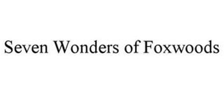 SEVEN WONDERS OF FOXWOODS