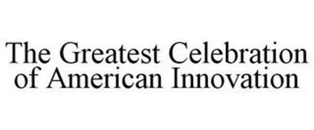 THE GREATEST CELEBRATION OF AMERICAN INNOVATION