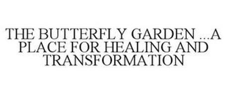 THE BUTTERFLY GARDEN ...A PLACE FOR HEALING AND TRANSFORMATION