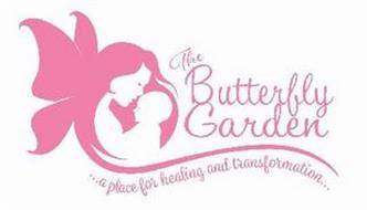 THE BUTTERFLY GARDEN ...A PLACE FOR HEALING AND TRANSFORMATION...