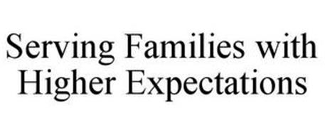 SERVING FAMILIES WITH HIGHER EXPECTATIONS