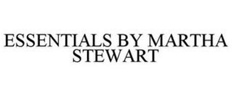 ESSENTIALS BY MARTHA STEWART