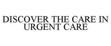 DISCOVER THE CARE IN URGENT CARE