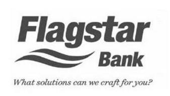FLAGSTAR BANK WHAT SOLUTIONS CAN WE CRAFT FOR YOU?