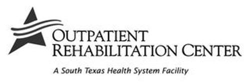 OUTPATIENT REHABILITATION CENTER A SOUTH TEXAS HEALTH SYSTEM FACILITY
