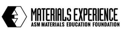 MATERIALS EXPERIENCE ASM MATERIALS EDUCATION FOUNDATION
