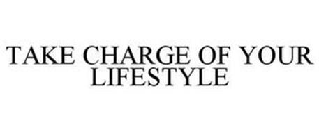 TAKE CHARGE OF YOUR LIFESTYLE