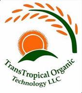 TRANSTROPICAL ORGANIC TECHNOLOGY LLC