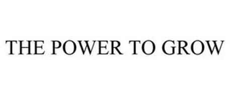 THE POWER TO GROW