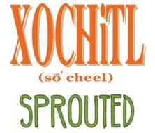 XOCHITL SO CHEEL SPROUTED