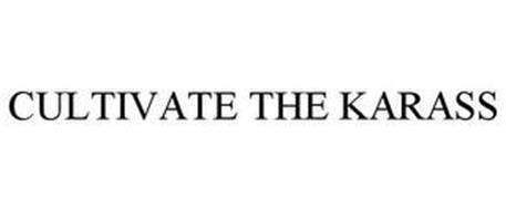 CULTIVATE THE KARASS