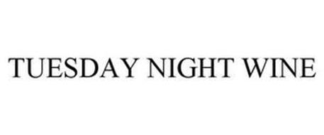 TUESDAY NIGHT WINE