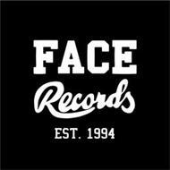 FACE RECORDS EST. 1994