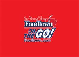 YOUR PERSONAL SHOPPER FOODTOWN ON THE GO FOODTOWN.COM