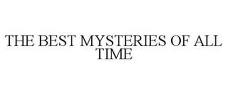 THE BEST MYSTERIES OF ALL TIME