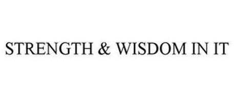 STRENGTH & WISDOM IN IT