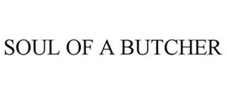 SOUL OF A BUTCHER