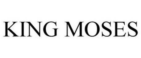 KING MOSES