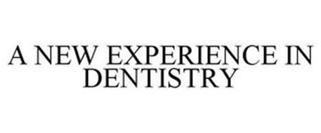 A NEW EXPERIENCE IN DENTISTRY