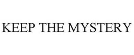KEEP THE MYSTERY