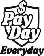 PAY DAY EVERYDAY