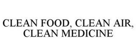 CLEAN FOOD, CLEAN AIR, CLEAN MEDICINE