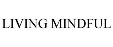 LIVING MINDFUL