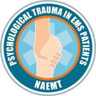 PSYCHOLOGICAL TRAUMA IN EMS PATIENTS NAEMT