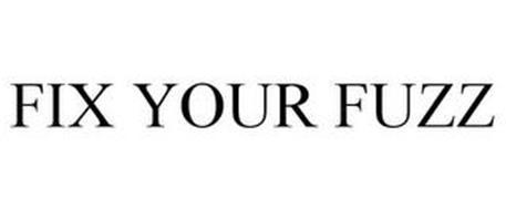 FIX YOUR FUZZ