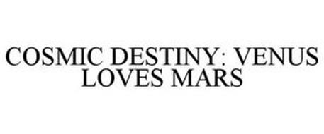 COSMIC DESTINY: VENUS LOVES MARS