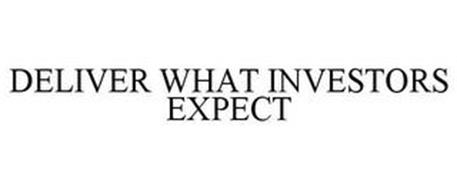 DELIVER WHAT INVESTORS EXPECT