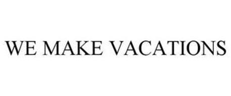 WE MAKE VACATIONS