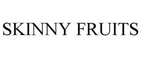 SKINNY FRUITS