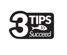 3 TIPS TO SUCCEED
