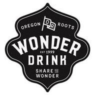 OREGON ROOTS O R WONDER DRINK EST 1999 SHARE THE WONDER