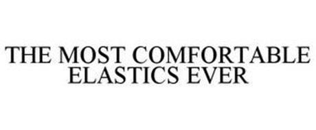 THE MOST COMFORTABLE ELASTICS EVER