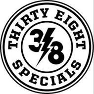 38 THIRTY EIGHT SPECIALS