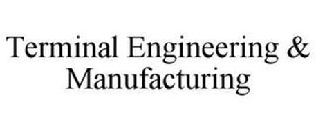TERMINAL ENGINEERING & MANUFACTURING