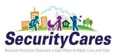 SECURITY CARES BECAUSE EVERYONE DESERVES A SAFE PLACE TO WORK, LIVE, AND PLAY