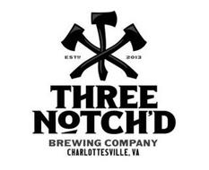 THREE NOTCH'D BREWING COMPANY CHARLOTTESVILLE, VA ESTD 2013