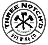 THREE NOTCH'D BREWING CO. CHARLOTTESVILLE, VA ESTD 2013