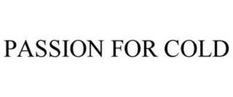 PASSION FOR COLD
