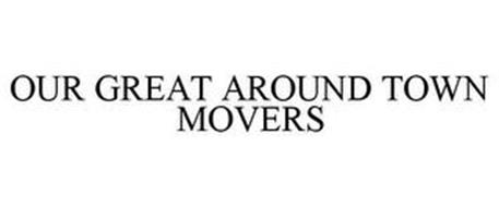 OUR GREAT AROUND TOWN MOVERS