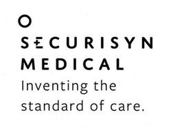 SECURISYN MEDICAL INVENTING THE STANDARD OF CARE.