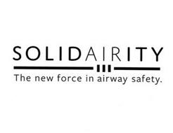 SOLIDAIRITY THE NEW FORCE IN AIRWAY SAFETY.