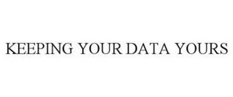 KEEPING YOUR DATA YOURS