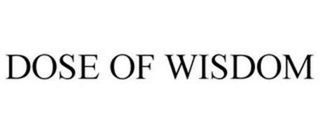 DOSE OF WISDOM