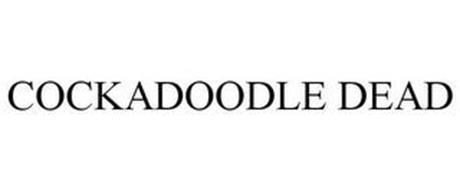 COCKADOODLE DEAD